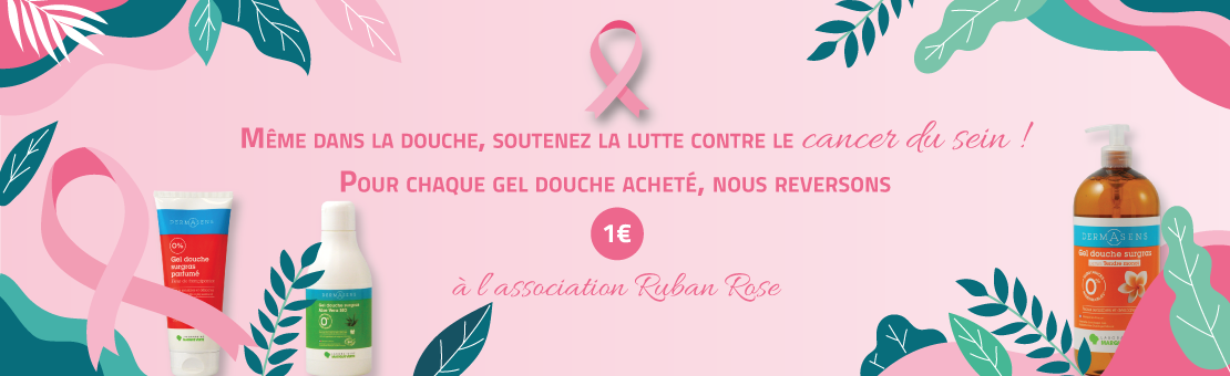 Pour chaque gel douche surgras Dermasens acheté, 1 € reversé à l'association Ruban rose !